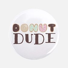 "Donut Dude 3.5"" Button"