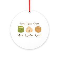 Dim Sum Lose Sum Ornament (Round)