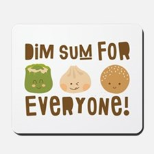 Dim Sum Everyone Mousepad