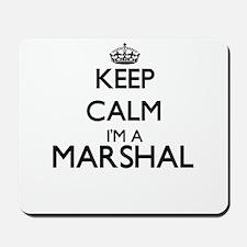 Keep calm I'm a Marshal Mousepad