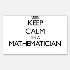 Keep calm I'm a Mathematician Decal