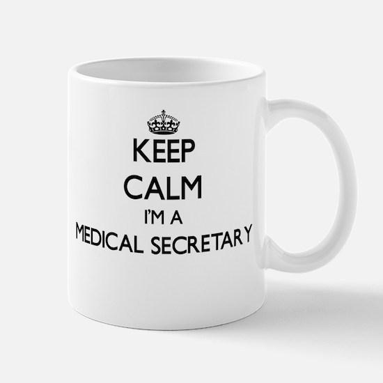 Keep calm I'm a Medical Secretary Mugs