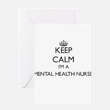 Keep calm I'm a Mental Health Nurse Greeting Cards