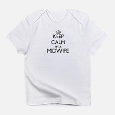 Keep calm I'm a Midwife Infant T-Shirt