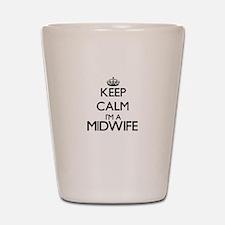 Keep calm I'm a Midwife Shot Glass
