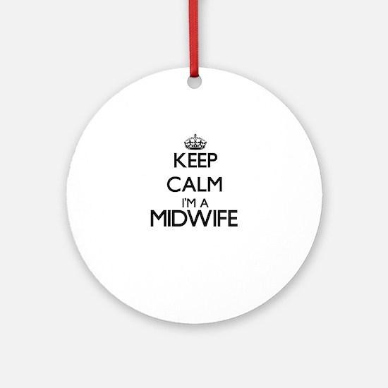 Keep calm I'm a Midwife Ornament (Round)