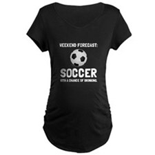 Weekend Forecast Soccer Maternity T-Shirt