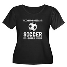Weekend Forecast Soccer Plus Size T-Shirt