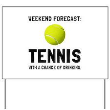 Weekend Forecast Tennis Yard Sign