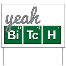 Breaking Bad - Yeah Bitch Yard Sign