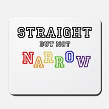 Straight but not narrow T-Shirt Mousepad