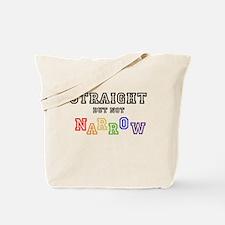 Straight but not narrow T-Shirt Tote Bag