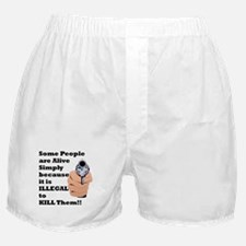Why Some People are Alive... Boxer Shorts