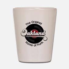 Oakland Home of Funk Shot Glass