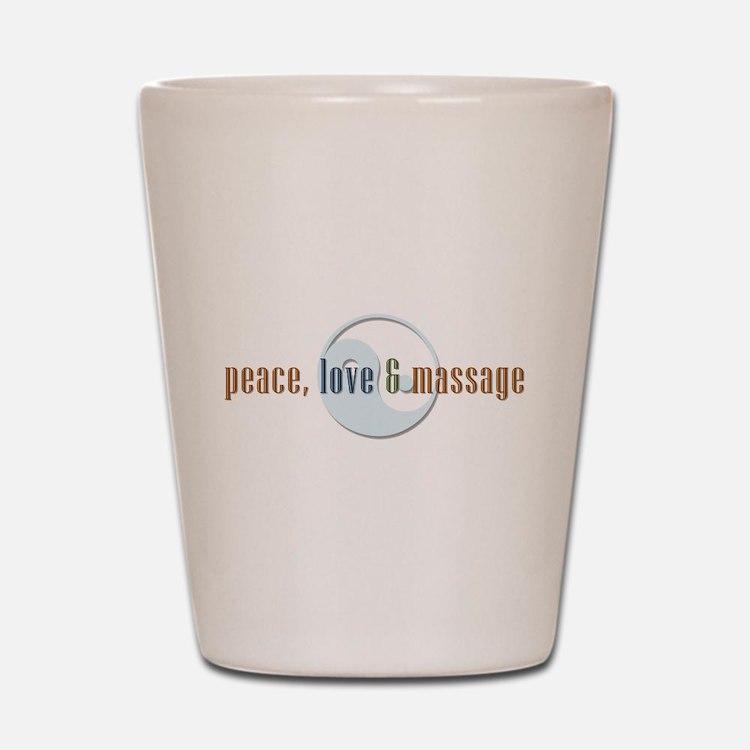 Peace, Love and Massage Shot Glass