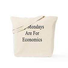 My Mondays Are For Economics  Tote Bag