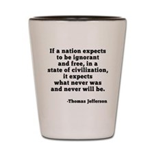 Jefferson on Ignorance and Freedom Shot Glass