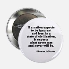 """Jefferson on Ignorance and Freedom 2.25"""" Button"""