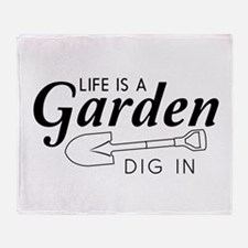 Life is a garden dig in Throw Blanket