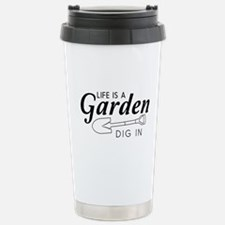 Life is a garden dig in Travel Mug