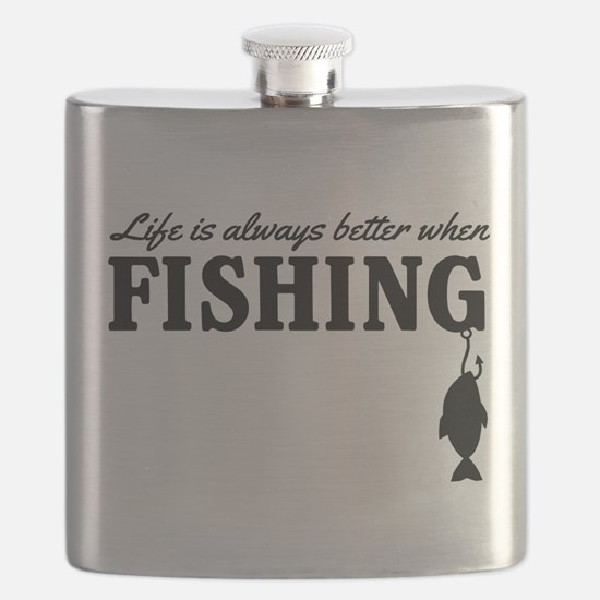 Life is always better when fishing Flask