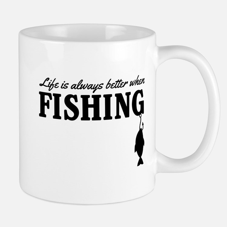 Life is always better when fishing Mugs