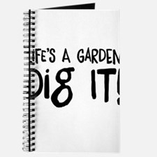 Life's a garden dig it Journal
