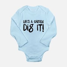 Life's a garden dig it Body Suit