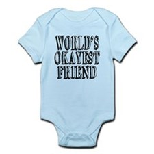 World's Okayest Friend Infant Bodysuit