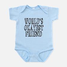 World's Okayest Friend Infant Bodysuit