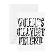 World's Okayest Friend Greeting Card