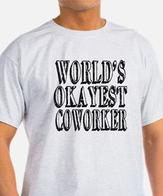 World's Okayest Coworker T-Shirt