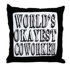 World's Okayest Coworker Throw Pillow