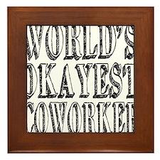 World's Okayest Coworker Framed Tile