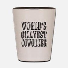 World's Okayest Coworker Shot Glass