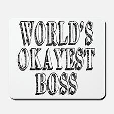 World's Okayest Boss Mousepad