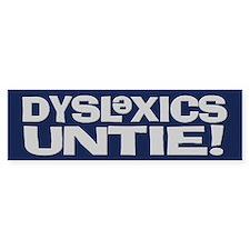 Dyslexics Untie! Bumper Bumper Sticker