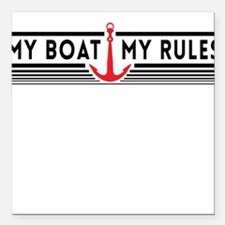 """My boat my rules Square Car Magnet 3"""" x 3"""""""