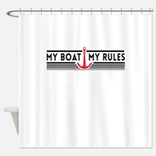 My boat my rules Shower Curtain