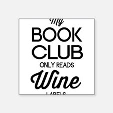 My book club only reads wine labels Sticker