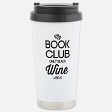 My book club only reads wine labels Travel Mug