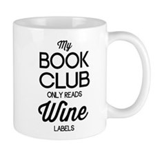 My book club only reads wine labels Mugs