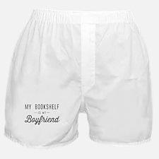 My book shelf is my boyfriend Boxer Shorts