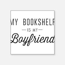 My book shelf is my boyfriend Sticker