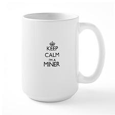Keep calm I'm a Miner Mugs