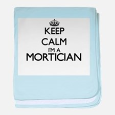 Keep calm I'm a Mortician baby blanket