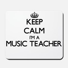 Keep calm I'm a Music Teacher Mousepad