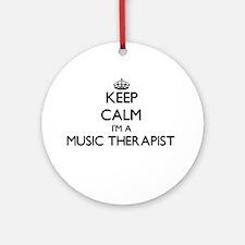 Keep calm I'm a Music Therapist Ornament (Round)