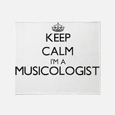 Keep calm I'm a Musicologist Throw Blanket