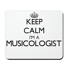 Keep calm I'm a Musicologist Mousepad